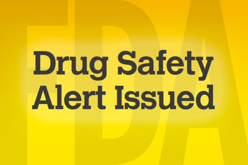 FDA drug safety alert